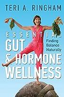 Essential Gut & Hormone Wellness: Finding Balance Naturally
