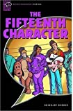 The Fifteenth Character: Narrative (Oxford Bookworms Starters)