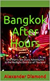 Bangkok After Hours: One Man's Sex Diary Adventures in the Redlight Districts of Thailand (English Edition)