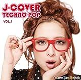 J-COVER★TECHNO POP VOL.1/