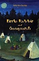Little Rabbit and Sasquatch