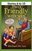 Two Friendly Witches: Stories 6 to 10