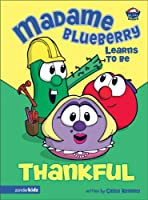 Madame Blueberry Learns to Be Thankful (Big Idea Books)
