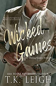 Wicked Games: A Forbidden Romance by [Leigh, T.K.]