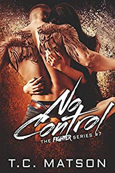 No Control (The Fighter Series Book 7) by [Matson, TC]