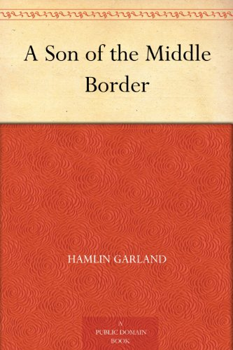 A Son of the Middle Border (English Edition)
