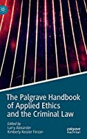 The Palgrave Handbook of Applied Ethics and the Criminal Law