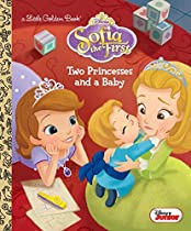 Two Princesses and a Baby (Disney Junior: Sofia the First) (Little Golden Book)