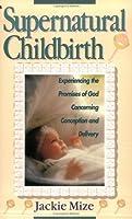 Supernatural Childbirth [並行輸入品]