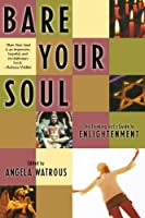 Bare Your Soul: The Thinking Girl's Guide to Enlightenment (Live Girls)
