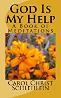 God Is My Help: A Book of Meditations