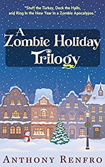 A Zombie Holiday Trilogy by [Renfro, Anthony]
