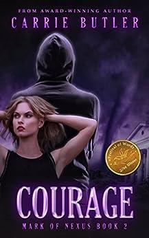 Courage (Mark Of Nexus Book 2) by [Butler, Carrie]