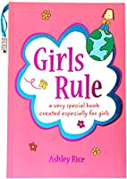 Girls Rule: A Very Special Book Created Especially for Girls