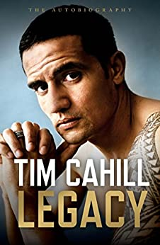 Legacy: The Autobiography of Tim Cahill by [Cahill, Tim]