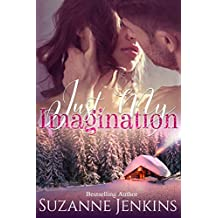 Just My Imagination: A Paranormal Romance Novelette