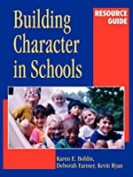 Building Character in Schools Resource Guide (The Jossey-Bass Education Series)