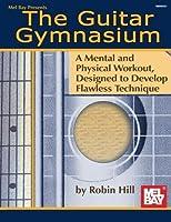 Mel Bay Guitar Gymnasium by Robin Hill(2001-02-26)