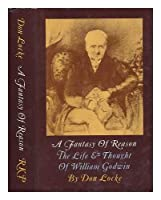 A Fantasy of Reason: The Life and Thought of William Godwin