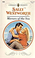 Mirrors Of The Sea (Harlequin Presents)