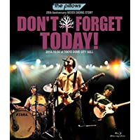 """the pillows 25th Anniversary NEVER ENDING STORY """"DON'T FORGET TODAY!""""2014.10.04 at TOKYO DOME CITY HALL"""