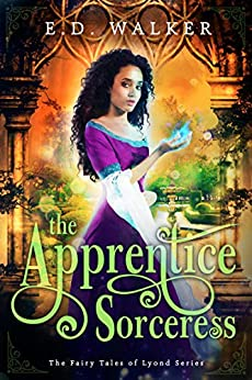 The Apprentice Sorceress (The Fairy Tales of Lyond Series Book 2) by [Walker, E.D.]