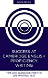 Success at Cambridge English: Proficiency Writing: Tips and guided practice for the CPE Writing test (English Edition)