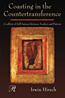 Coasting In The Countertransference (Psychoanalysis in a New Key Book Series)