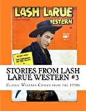 Stories From Lash Larue Western #3: Classic Western Comics from the 1950s