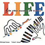 LIFE ~in the name of love
