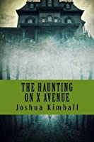 The Haunting on X Avenue (Grande Ronde Hauntings)