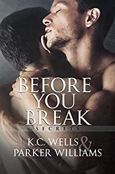 Before You Break (Secrets Book 1) by [Wells, K.C., Williams, Parker]