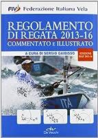 Regolamento di regata commentato e illustrato. 2013-16