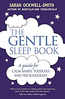 The Gentle Sleep Book: For calm babies, toddlers and pre-schoolers by [Ockwell-Smith, Sarah]