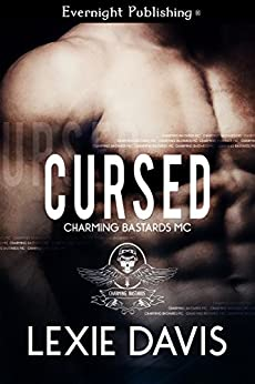 Cursed (Charming Bastards MC Book 3) by [Davis, Lexie]