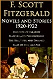 F. Scott Fitzgerald: Novels and Stories 1920-1922: This Side of Paradise, Flappers and Philosophers, The Beautiful and Damned, Tales of the Jazz Age (English Edition)