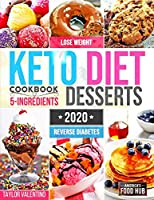 Keto Desserts Cookbook #2020: 5-Ingredient Affordable, Quick & Easy Low-Carb Sweets & Treats for Smart People on a Budget