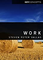 Work: A Critique (Key Concepts)