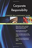 Corporate Responsibility Complete Self-assessment Guide
