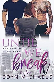 Until We Break (Trust Duet Book 1) by [Michaels, Edyn]