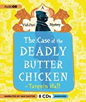The Case of the Deadly Butter Chicken (A Vish Puri Mystery)