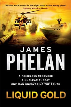 Liquid Gold: A Lachlan Fox Thriller Book 4 by [Phelan, James]
