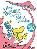I Had Trouble in Getting to Solla Sollew (Dr.Seuss Classic Collection)