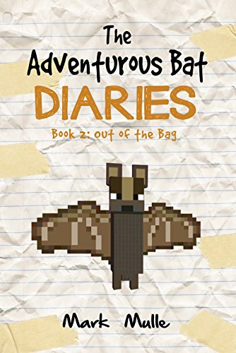 Download The Adventurous Bat Diaries (Book 2): Out of the Bag (An Unofficial Minecraft Book for Kids Ages 9 - 12 (Preteen) (English Edition) B01D8QYEL8