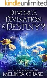Divorce, Divination and . . . Destiny?  : A Paranormal Women's Fiction Novel (Midlife Mayhem Book 2) (English Edition)