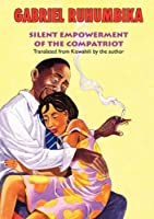 Silent Empowerment of the Compatriots by Gabriel Ruhumbika(2009-12-29)