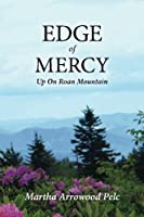 Edge of Mercy: Up on Roan Mountain (Love and Mercy - Up on Roan Mountain)