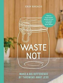 Waste Not by [Rhoads, Erin]