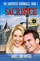Sacrifice, Carrie's Story - The Carpenter Chronicles, Book One: A Christian Romance
