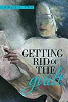 Getting Rid of the Guilt